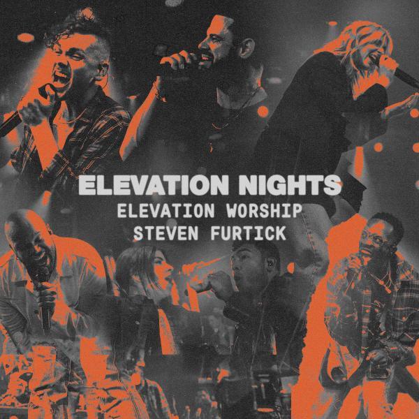 Elevation Nights with Elevation Worship + Steven Furtick - Nashville, TN 2021