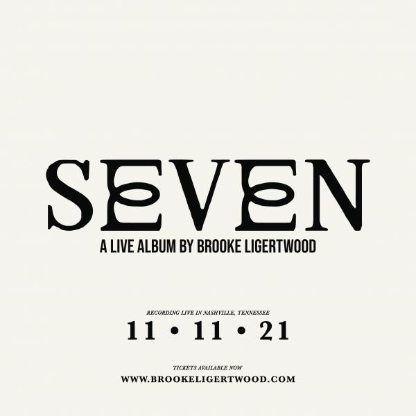 SEVEN - A Live Album by Brooke Ligertwood - Nashville, TN 2021